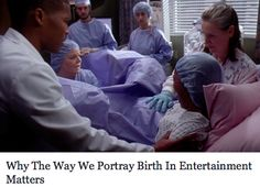 """A person who's never given birth is left to decide for themselves whether these depictions are fictional or real... it is troubling to a person who may one day find themselves pregnant, their mind swirling with every birth scene they've ever had the misfortune of taking in. It is especially troubling for Americans, most of whom have never seen a real live delivery before it's their turn."""