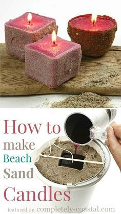 How to make beach sand candles! http://www.completely-coastal.com/2014/11/making-beach-sand-candles.html
