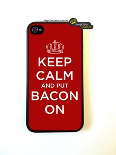 iPhone 4 Case Keep Calm Bacon On Outlet iPhone by KeepCalmCaseOn, $15.00