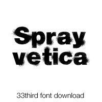 Sprayvetica Font!  www.33third.com