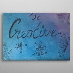 Be Creative by Mary drawing Mary, Posters, Drawings, Metal, Creative, Home Decor, Decoration Home, Room Decor, Poster