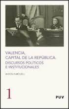 Valencia, Capital de la República. Discursos políticos e institucionales, Antoni Furió, ed.