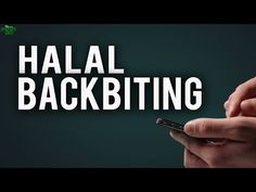 The Halal Way Of Backbiting | About Islam