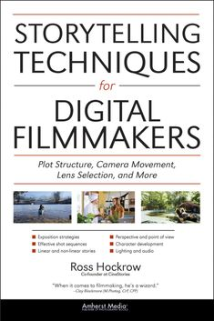 Storytelling Techniques for Digital Filmmakers: Plot Structure, Camera Movement, Lens Selection, and More: Ross Hockrow, Jeffrey Medford: Filmmaking Quotes, Documentary Filmmaking, Still Photography, Book Photography, Photoshop Photography, Storytelling Techniques, Film Tips, Film Script, Camera Movements