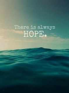 """that is why i got Hope tattooed on my foot! to remind me that """"there is always Hope"""""""