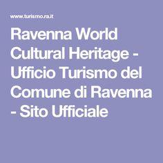Ravenna World Cultural Heritage - Ufficio Turismo del Comune di Ravenna - Sito Ufficiale