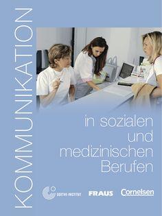 Kommunikation in sozialen und medizinischen Berufen : Kursbuch mit Glossar auf CD-ROM