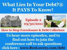 What Lies in Your Debt? - Episode 2 - How to Stop Foreclosure & Debt Col...