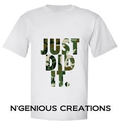 N'Genious Creations Exclusive Just Did It by NGeniousCreations, $22.00