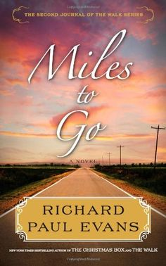 Miles to Go: The Second Journal of the Walk Series by Richard Paul Evans http://www.amazon.de/dp/1439191379/ref=cm_sw_r_pi_dp_oJJIwb0YV2R4Z