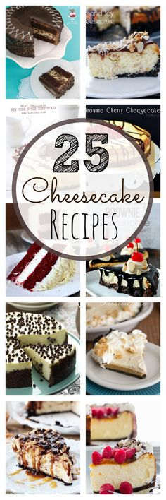 25 cheesecake recipes to make! Everything from salted caramel to cookie dough.