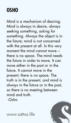 Mindful and Inspirational Quote By Osho Osho Quotes On Life, Wisdom Quotes, Me Quotes, Motivational Quotes, Inspirational Quotes, Gandhi Quotes, Spiritual Messages, Spiritual Wisdom, Dalai Lama