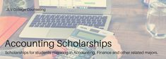 Scholarships open to students majoring in Accounting, Finance, or other related majors   JLV College Counseling