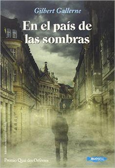 En el país de las sombras - Gilbert Gallerne. Thriller (265) Ambientada en Paris