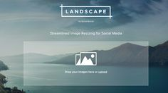 Sprout Social's Landscape optimizes images for the social web - Sprout Social launches Landscape, a free tool that resizes all images for 7 social networks.