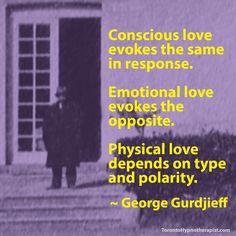 Conscious love evokes the same in response. Emotional love evokes the opposite…