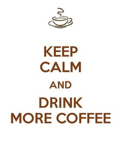 Keep calm and drink more coffee!  Come to Bagels and Bites Cafe in Brighton, MI for all of your bagel and coffee needs! Feel free to call (810) 220-2333 or visit our website www.bagelsandbites.com for more information!