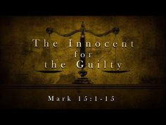 """The Innocent for the Guilty"" - Mark 15:1-15  Pastor J. at Calvary Chapel Puerto Rico"