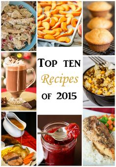 Top 10 Recipes of 2015  The most shared, pinned, viewed, and recreated recipes in 2015! All family tested and approved