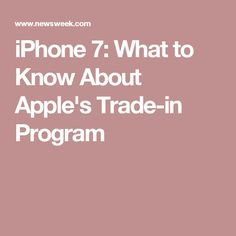 iPhone 7: What to Know About Apple's Trade-in Program
