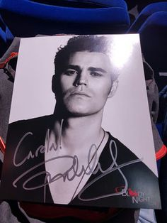 My autograph from Paul Wesley (Stefan Slavatore in the Vampire Diaries) from Bloody Night Con Europe