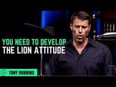 Tony Robbins: You Need to Develop The Lion Attitude ( Tony Robbins Law of Attraction ) - YouTube