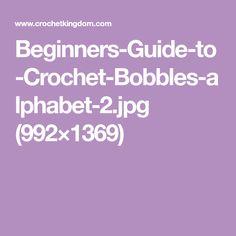 Beginners-Guide-to-Crochet-Bobbles-alphabet-2.jpg (992×1369)