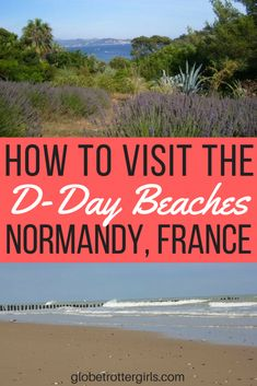How to Visit the D-Day Beaches in Normandy, France. The D-Day beaches are one of the most popular day trips from Paris, especially for Americans, Brits and Canadians whose parents or grandparents fought the Germans in World War II. Normandy Tours, D Day Normandy, Normandy Beach, Normandy France, Beaches Of Normandy, Day Trip From Paris, One Day Trip, Day Trips, D Day Beach