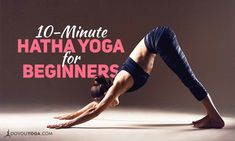 If you're just starting out in yoga, it can all be a little intimidating. To help out, here's a 10-minute Hatha yoga sequence for beginners. Try it out!