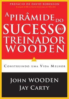 A Pirâmide do Sucesso do Treinador Wooden  BV Books, literatura cristã ao alcance de todos