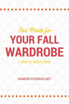 Five of my favorite prints for your fall wardrobe and how to wear them!