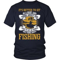 Just listed our new Its Better To Sit.... Check it out! http://www.wolfice.com/products/its-better-to-sit-in-boat-and-think-god-fishing-t-shirt?utm_campaign=social_autopilot&utm_source=pin&utm_medium=pin