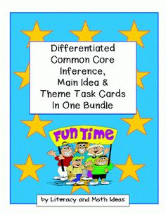 Differentiated Common Core Inference, Main Idea, and Theme Task Cards
