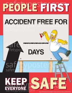 www.SafetyPoster.com - Accident Reporting Safety Posters - Simpsons People First Accident Free S1153, $24.99 (http://www.safetyposter.com/people-first-accident-free-simpsons-safety-poster-s1153/)