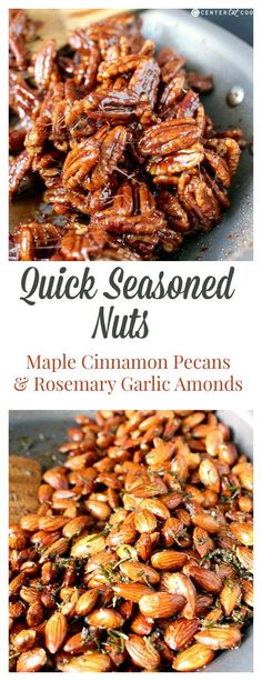 These QUICK SEASONED NUTS are so easy, using just a few ingredients each and made in under 10 minutes. A sweet option and a savory option that are equally delicious.