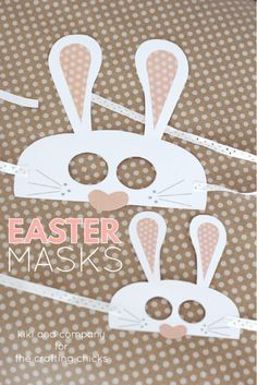 Free Easter Masks at the crafting chicks. CUTE!