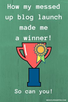 Learn how my messed up blog launch made me a winner, and so can you!