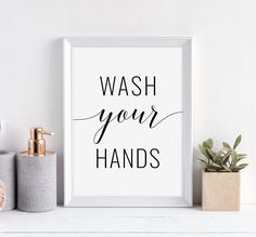 Wash Your Hands Printable Art, Bathroom Decor, Wash Your Hands Sign, Bathroom Print, Toilet Sign, Bathroom Quote Print *INSTANT DOWNLOAD*