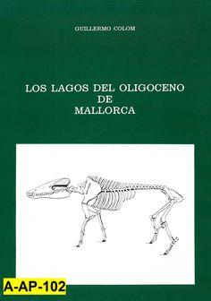 Los lagos del Oligoceno de Mallorca / Guillermo Colom