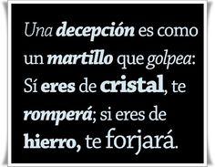 〽️ Una decepción es como un martillo que golpea...