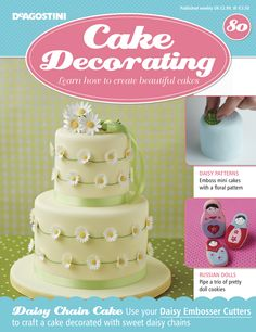 In this weeks issue of we learn how to emboss mini cakes with floral patterns. We also learn how to a trio of pretty Russian doll cookies. All this, plus a Daisy Embosser Cutter to adorn your cakes with sweet daisy chains. Mini Cakes, Cupcake Cakes, Cake Decorating Magazine, 50th Cake, Daisy Pattern, Pretty Dolls, Beautiful Cakes, Vanilla Cake, Fondant