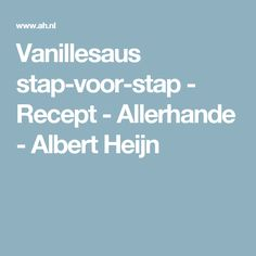 Vanillesaus stap-voor-stap - Recept - Allerhande - Albert Heijn