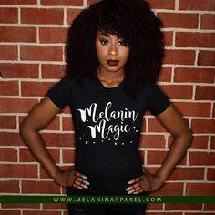 "Black pride t-shirt ""Melanin Magic"" availablenow Please visit www.melaninapparel.com. Home of black Pride t-shirts and apparel."