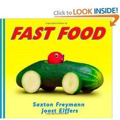 Fast Food by Saxton Freymann  and Joost Elffers