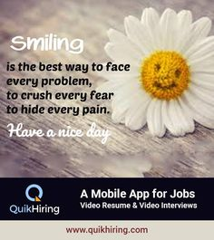 Smiling is the best way to face every problem, to crush every fear to hide every pain. Have you tried QuikHiring job app? Video Resume, Job Posting, Have You Tried, Job Search, Mobile App, Book Worms, Good Things, Face, Book Nerd
