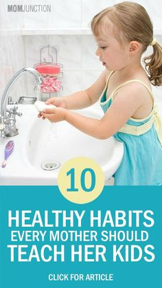 To simplify things, here we've prepared 10 most important healthy habits list for kids that need to be inculcated into their daily routine