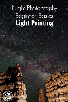 Beautiful Nightscapes usually have some foreground elements. This can often be a silhouette, but being able to see elements in the foreground can be very helpful as well. One of our favorite images capture in Bryce National Park was enhanced with some light painting. Consider both images, and see…