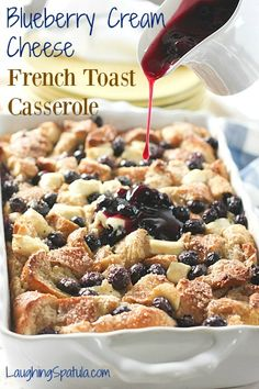 Blueberry and Cream Cheese French Toast Casserole with Blueberry Sauce - Happy Spring! #Easter #Brunch