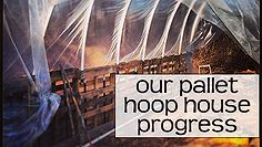 our diy pallet hoop house progress, gardening, homesteading, outdoor living, pallet, repurposing upcycling
