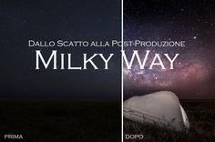 Dallo Scatto alla Post-Produzione: La Via Lattea / Milky Way
